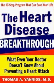 THE HEART DISEASE BREAKTHROUGH by M.D. Yannios