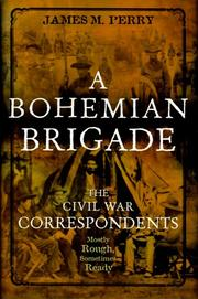 A BOHEMIAN BRIGADE by James M. Perry