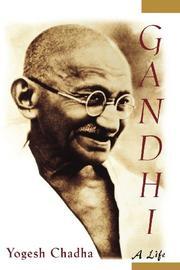 GANDHI: A Life by Yogesh Chadha
