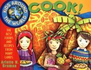 KIDS AROUND THE WORLD COOK! by Arlette N. Braman