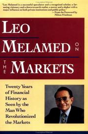 LEO MELAMED ON THE MARKETS by Leo Melamed