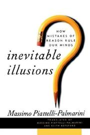 INEVITABLE ILLUSIONS: How Mistakes of Reason Rule Our Minds by Massimo Piattelli-Palmarini