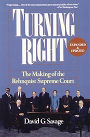 TURNING RIGHT: The Making of the Rehnquist Supreme Court by David G. Savage