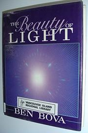 THE BEAUTY OF LIGHT by Ben Bova