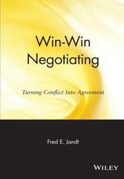 WIN-WIN NEGOTIATING: Turning Conflict into Agreement by Fred E. with Paul Gillette Jandt