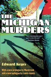 THE MICHIGAN MURDERS by Edward Keyes
