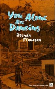 YOU ALONE ARE DANCING by Brenda Flanagan