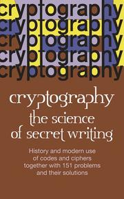 CRYPTOGRAPHY: The Science of Secret Writing by Laurence Dwight Smith