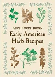 EARLY AMERICAN HERB RECIPES by Alice Cooke Brown