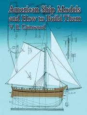AMERICAN SHIP MODELS And How to Build Them by V. R. Grimwood