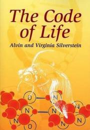 THE CODE OF LIFE by Alvin & Virginia Silverstein