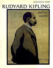 RUDYARD KIPLING AND HIS WORLD by Kingsley Amis