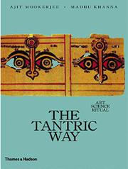 THE TANTRIC WAY: Art, Science, Ritual by Ajit & Madhu Khanna Mookerjee