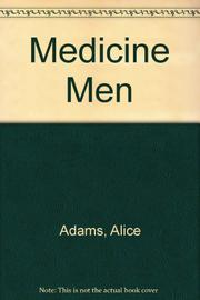 MEDICINE MEN by Alice Adams