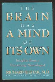 THE BRAIN HAS A MIND OF ITS OWN by Richard M.D. Restak