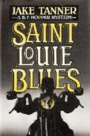 SAINT LOUIE BLUES by Jake Tanner