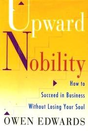 UPWARD NOBILITY by Owen Edwards