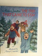 THE TREE THAT CAME TO STAY by Anna Quindlen