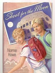 SHOOT FOR THE MOON by Norma Howe