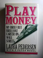 PLAY MONEY by Laura Pedersen
