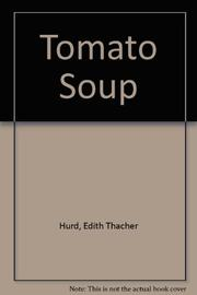 TOMATO SOUP by Thacher Hurd