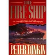 THE FIRE SHIP by Peter Tonkin