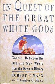 IN QUEST OF THE GREAT WHITE GODS by Robert F. Marx