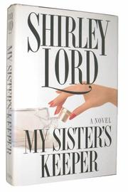 MY SISTER'S KEEPER by Shirley Lord