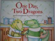 ONE DAY, TWO DRAGONS by Lynne Bertrand