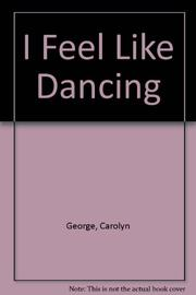 I FEEL LIKE DANCING by Steven Barboza