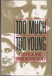 TOO MUCH, TOO YOUNG by Caroline Bridgwood