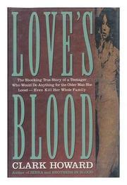 LOVE'S BLOOD by Clark Howard