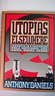 UTOPIAS ELSEWHERE by Anthony Daniels