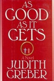 AS GOOD AS IT GETS by Judith Greber