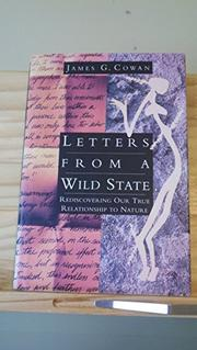 LETTERS FROM A WILD STATE by James Cowan