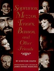 SOPRANOS, MEZZOS, TENORS, BASSOS, AND OTHER FRIENDS by Schuyler Chapin