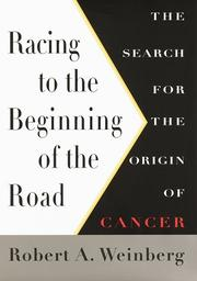 RACING TO THE BEGINNING OF THE ROAD by Robert A. Weinberg