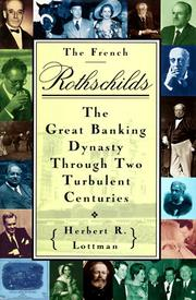 THE FRENCH ROTHSCHILDS by Herbert R. Lottman