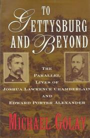 TO GETTYSBURG AND BEYOND by Michael Golay
