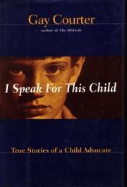 I SPEAK FOR THIS CHILD by Gay Courter