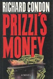 PRIZZI'S MONEY by Richard Condon