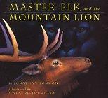 MASTER ELK AND THE MOUNTAIN LION by Jonathan London