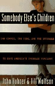 SOMEBODY ELSE'S CHILDREN by John Hubner