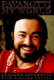 PAVAROTTI: MY WORLD by Luciano Pavarotti