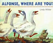 ALFONSE, WHERE ARE YOU? by Linda Wikler