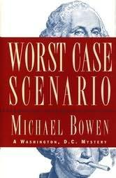 WORST CASE SCENARIO by Michael Bowen