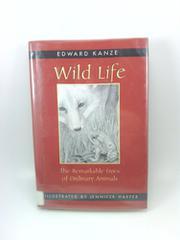 WILD LIFE by Edward Kanze