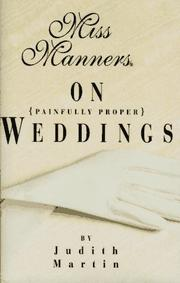 MISS MANNERS ON (PAINFULLY PROPER) WEDDINGS by Judith Martin