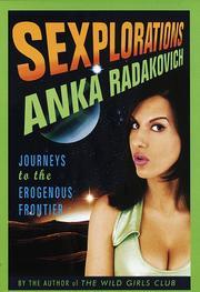 EXPLORATIONS by Anka Radakovich