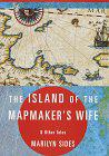 THE ISLAND OF THE MAPMAKER'S WIFE by Marilyn Sides